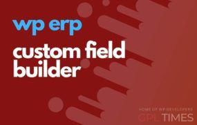 wp erp custom field builder