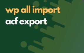 wpall import acf export